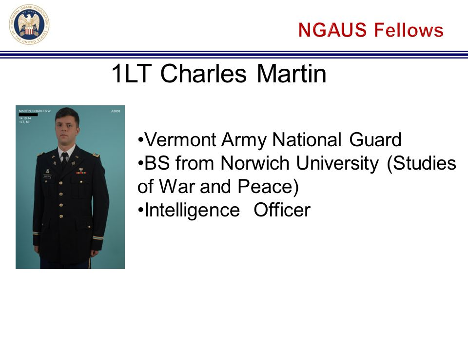 Vermont Army National Guard BS from Norwich University (Studies of War and Peace) Intelligence Officer 1LT Charles Martin