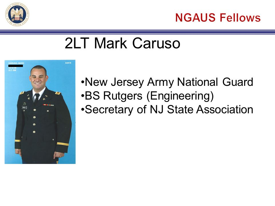New Jersey Army National Guard BS Rutgers (Engineering) Secretary of NJ State Association 2LT Mark Caruso