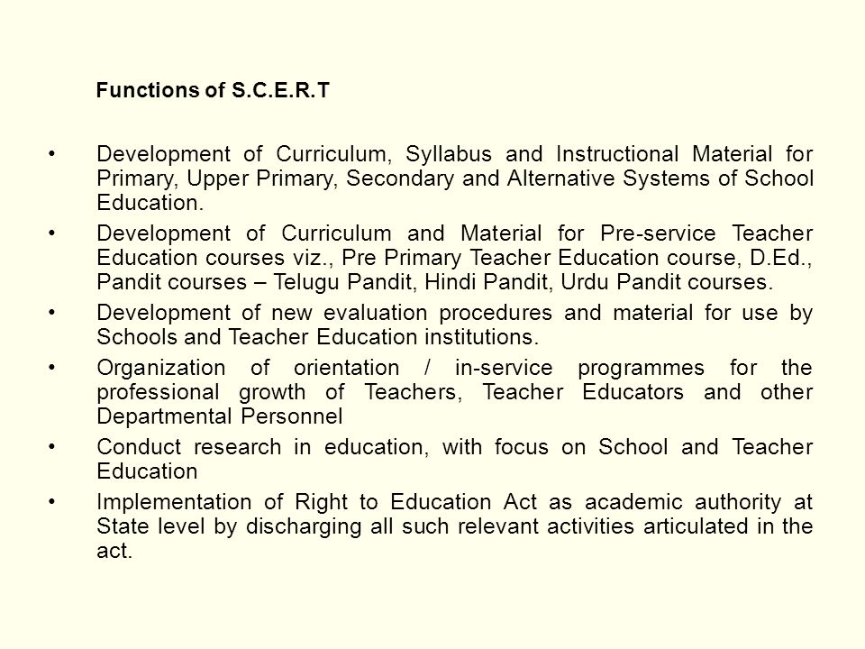 Development of Curriculum, Syllabus and Instructional Material for Primary, Upper Primary, Secondary and Alternative Systems of School Education. Deve