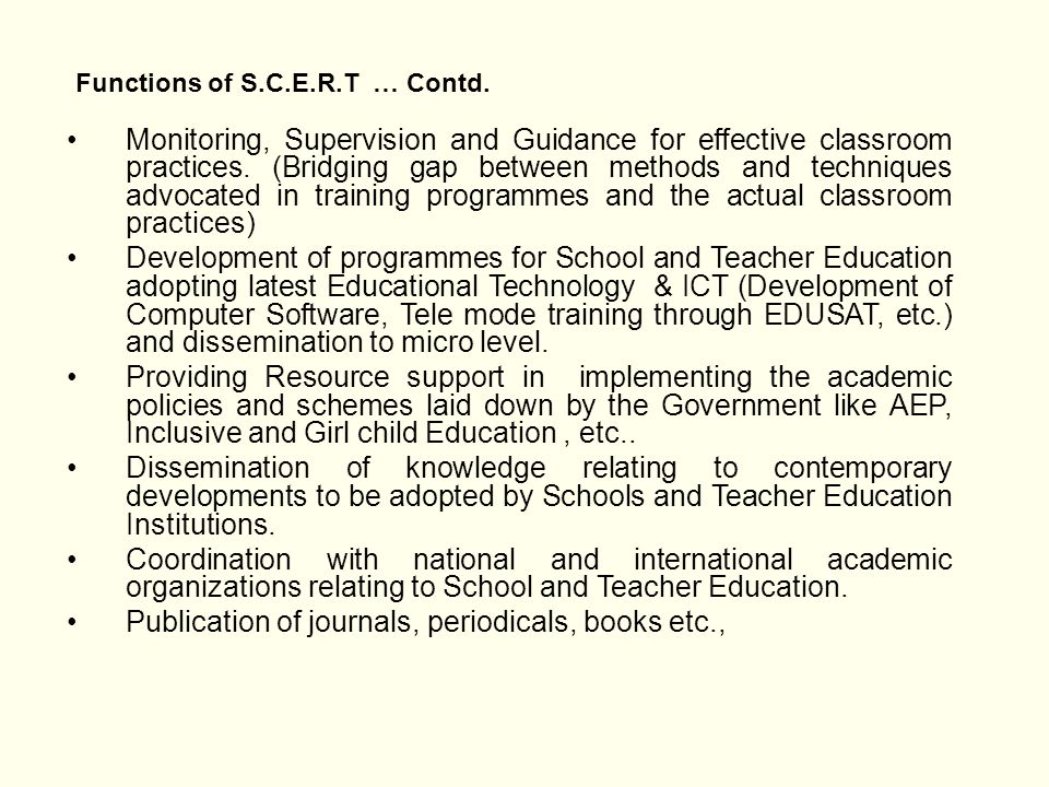 Monitoring, Supervision and Guidance for effective classroom practices. (Bridging gap between methods and techniques advocated in training programmes