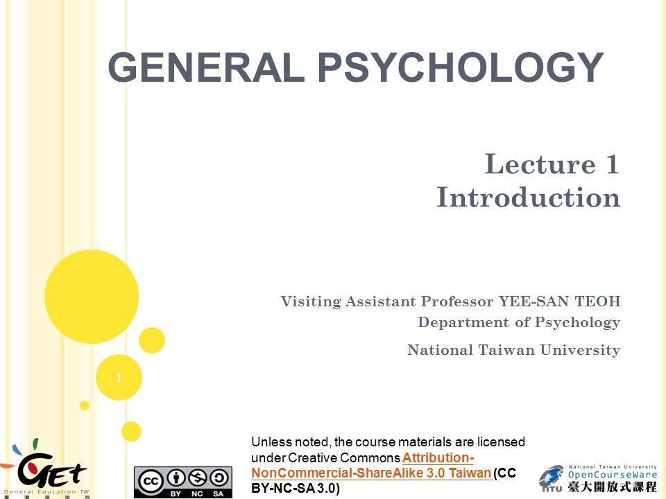 Course Code: Psy1007 Time: Thursdays, 9.10-12.10am Place: 北館 206 Professor: Dr.