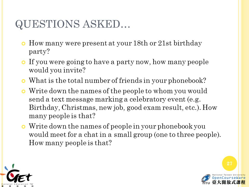 QUESTIONS ASKED… How many were present at your 18th or 21st birthday party.