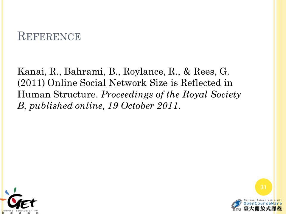 R EFERENCE Kanai, R., Bahrami, B., Roylance, R., & Rees, G.