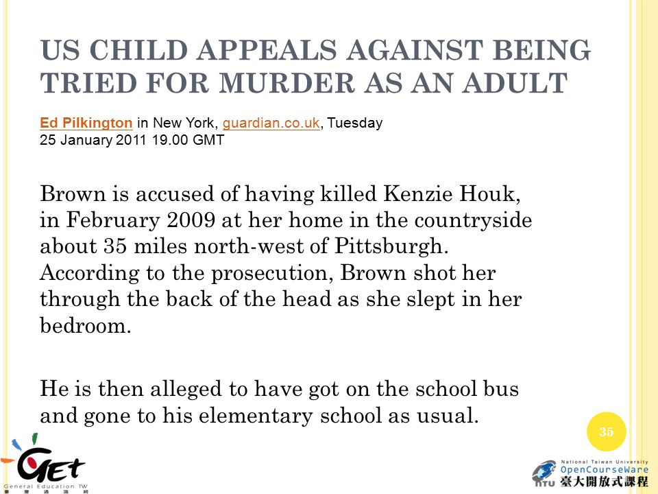 US CHILD APPEALS AGAINST BEING TRIED FOR MURDER AS AN ADULT Brown is accused of having killed Kenzie Houk, in February 2009 at her home in the country