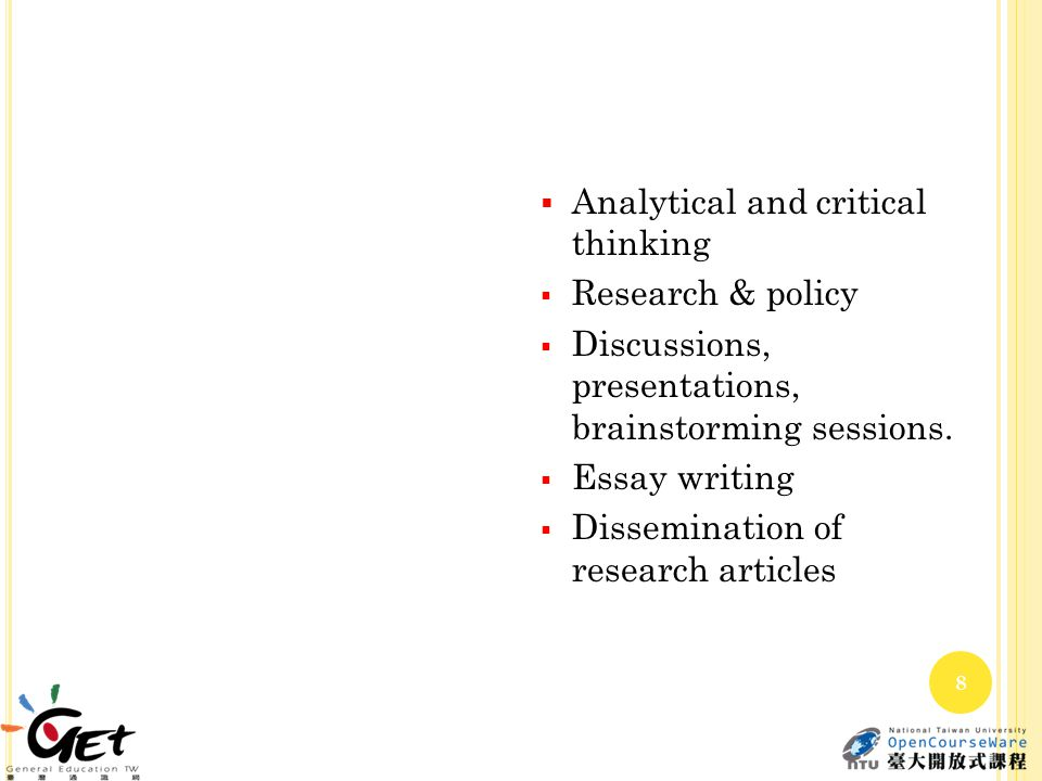  Analytical and critical thinking  Research & policy  Discussions, presentations, brainstorming sessions.