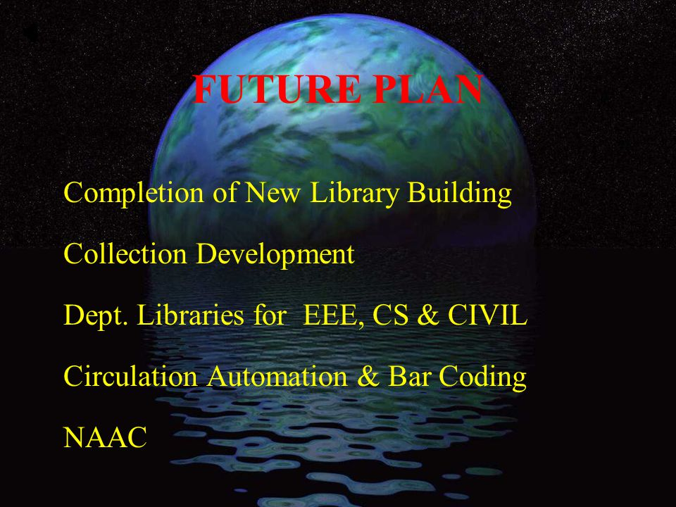 FUTURE PLAN Completion of New Library Building Collection Development Dept.