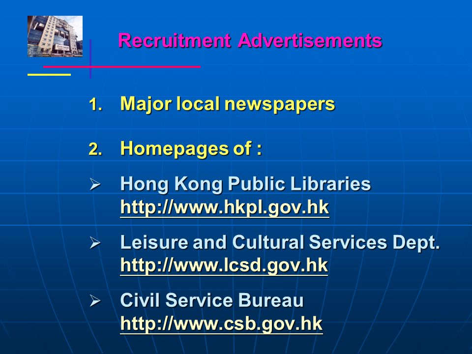 Recruitment Advertisements 1. Major local newspapers 2.
