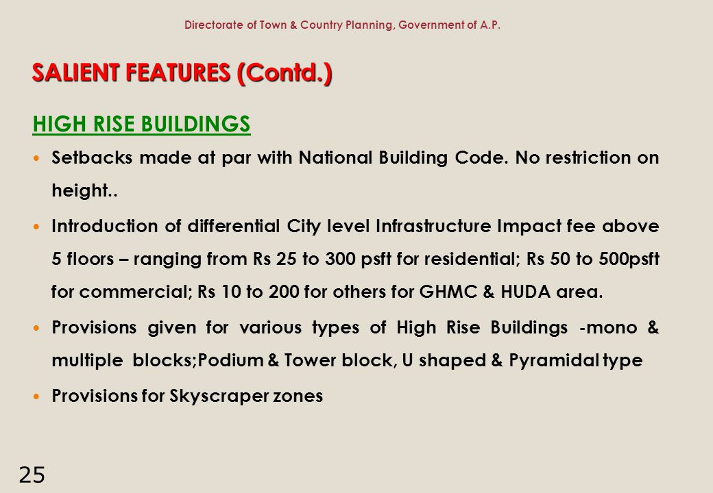 25 SALIENT FEATURES (Contd.) HIGH RISE BUILDINGS Setbacks made at par with National Building Code. No restriction on height.. Introduction of differen