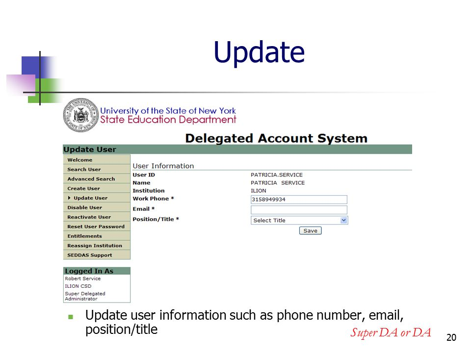 20 Update Update user information such as phone number, email, position/title Super DA or DA