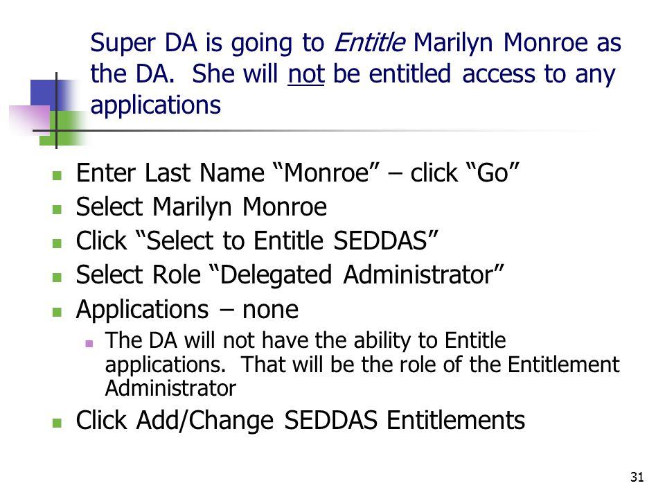 31 Super DA is going to Entitle Marilyn Monroe as the DA.