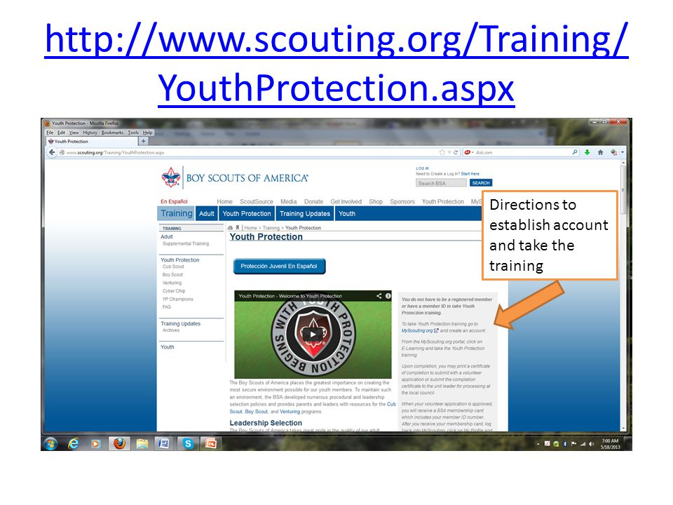 http://www.scouting.org/Training/ YouthProtection.aspx Directions to establish account and take the training