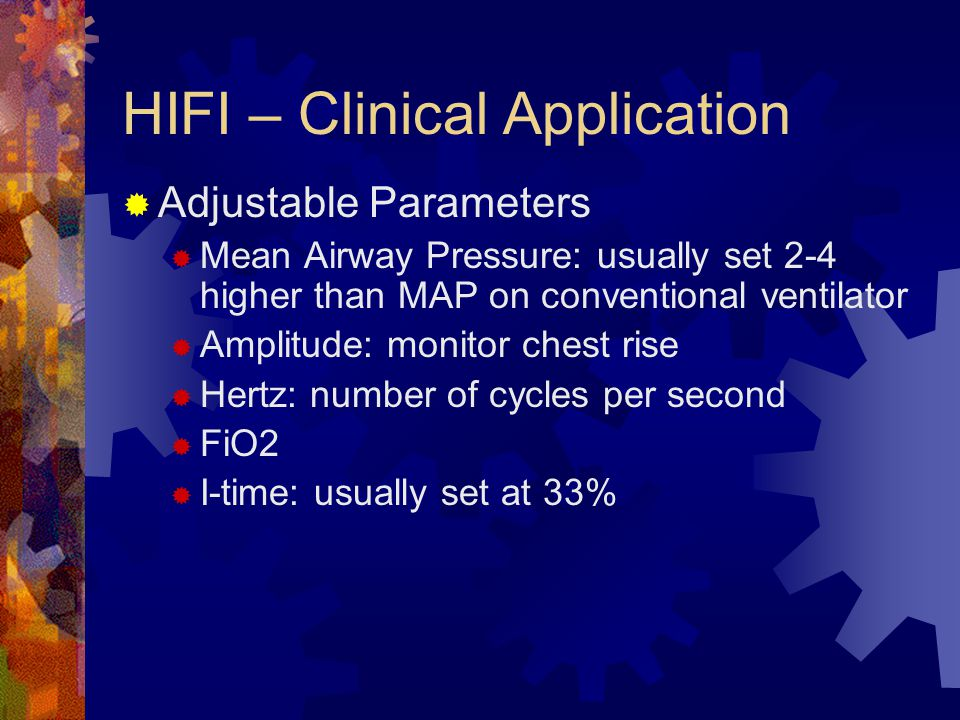 HIFI - Advantages  Advantages:  Decreased barotrauma / volutrauma: reduced swings in pressure and volume  Improve V/Q matching: secondary to differ