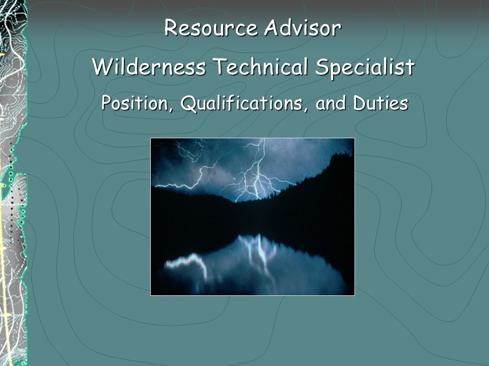 Resource Advisor Wilderness Technical Specialist Position,Qualifications, and Duties Position, Qualifications, and Duties