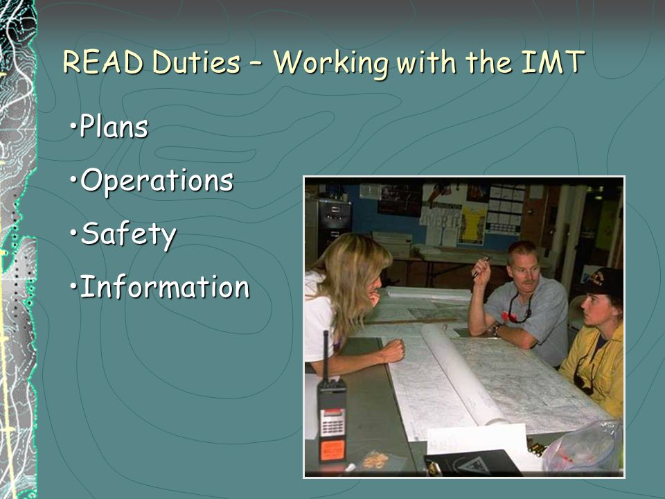 READ Duties – Working with the IMT PlansPlans OperationsOperations SafetySafety InformationInformation