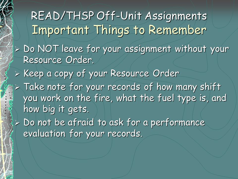 READ/THSP Off-Unit Assignments Important Things to Remember  Do NOT leave for your assignment without your Resource Order.