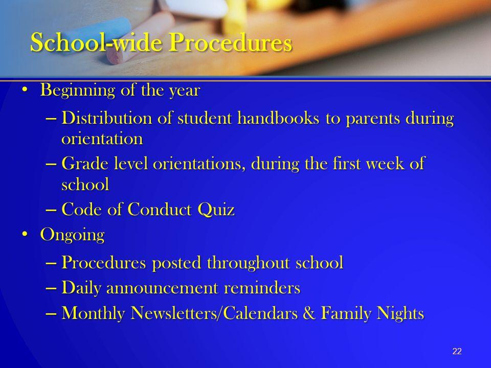 Beginning of the year Beginning of the year – Distribution of student handbooks to parents during orientation – Grade level orientations, during the f