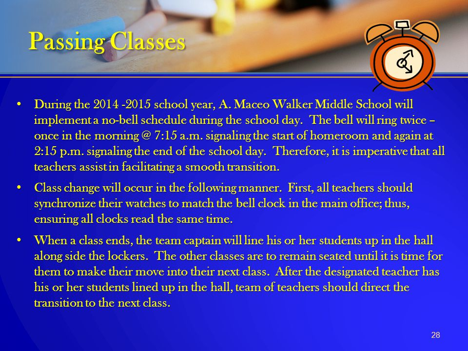 During the 2014 -2015 school year, A. Maceo Walker Middle School will implement a no-bell schedule during the school day. The bell will ring twice – o