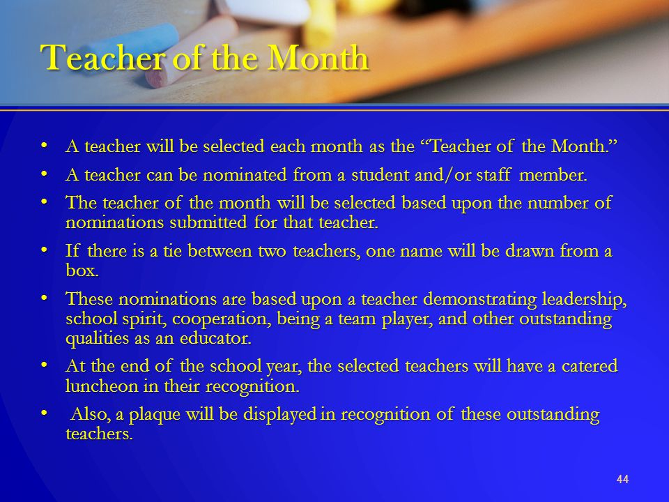 """A teacher will be selected each month as the """"Teacher of the Month."""" A teacher will be selected each month as the """"Teacher of the Month."""" A teacher ca"""