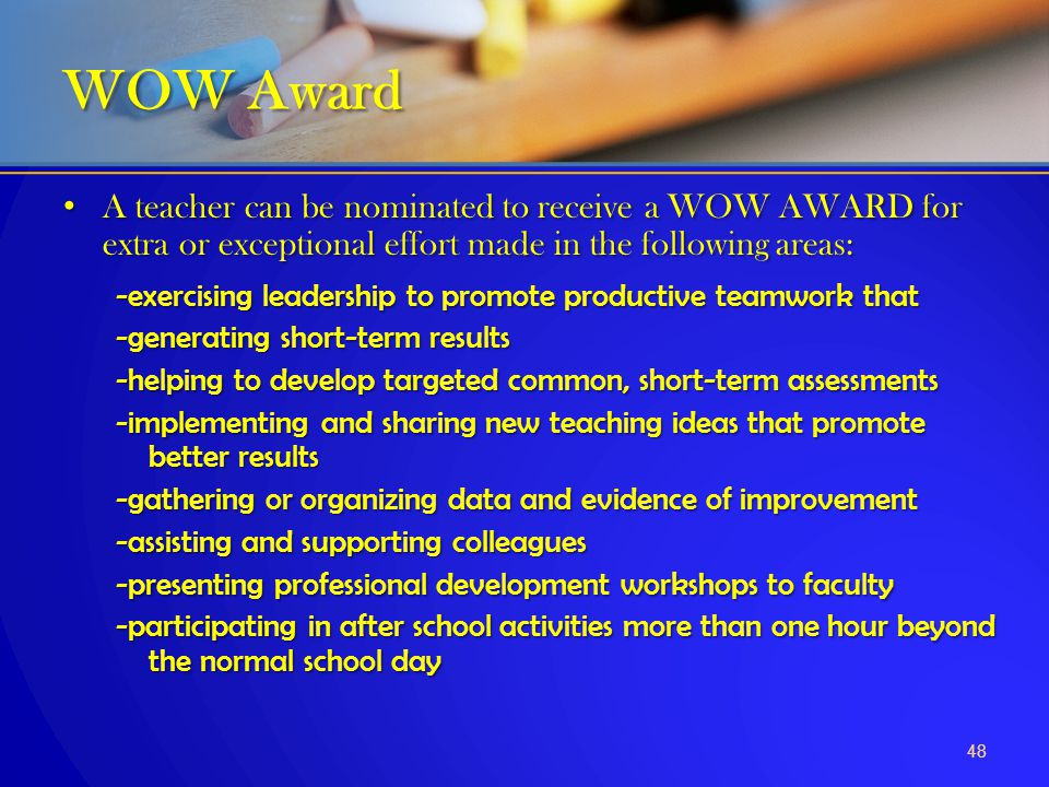 A teacher can be nominated to receive a WOW AWARD for extra or exceptional effort made in the following areas: A teacher can be nominated to receive a