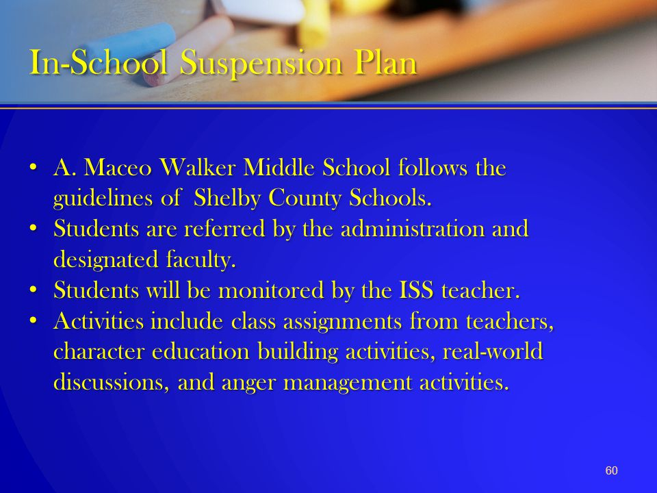 A. Maceo Walker Middle School follows the guidelines of Shelby County Schools. A. Maceo Walker Middle School follows the guidelines of Shelby County S