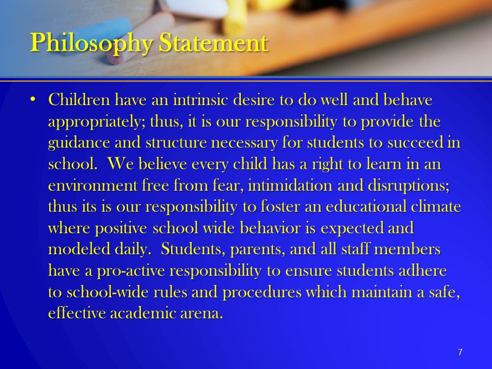 Children have an intrinsic desire to do well and behave appropriately; thus, it is our responsibility to provide the guidance and structure necessary