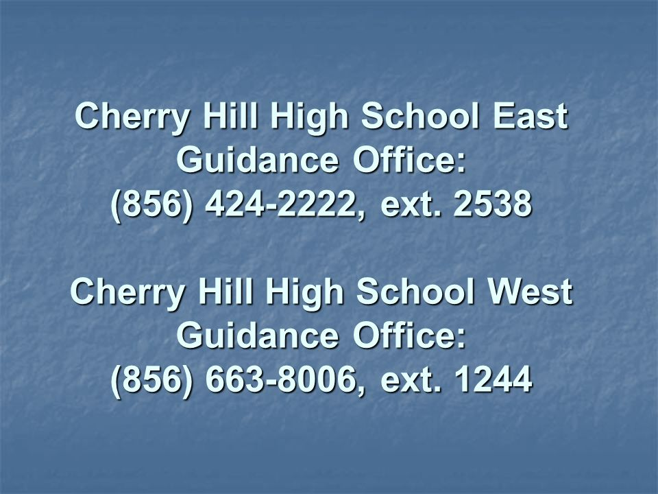 Cherry Hill High School East Guidance Office: (856) 424-2222, ext.