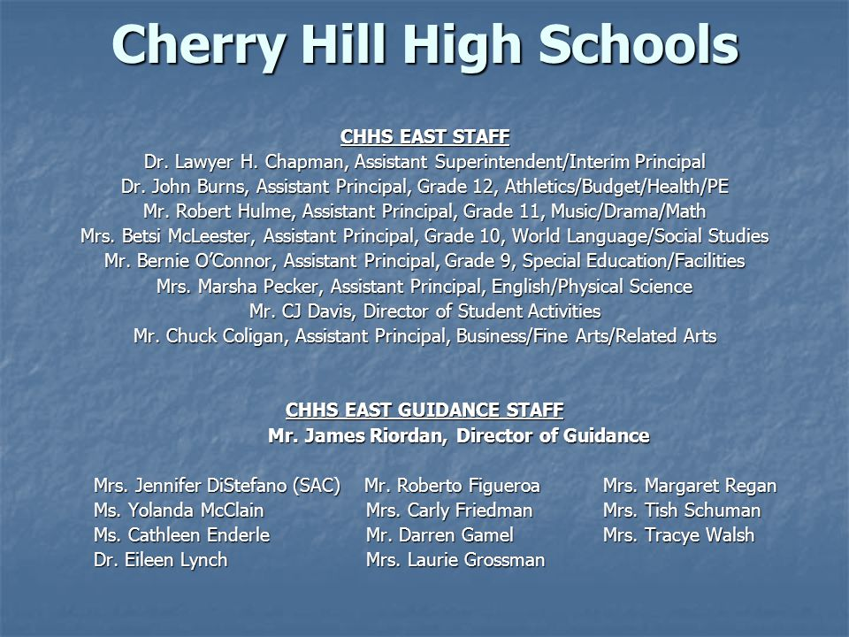 Cherry Hill High Schools CHHS EAST STAFF Dr. Lawyer H.