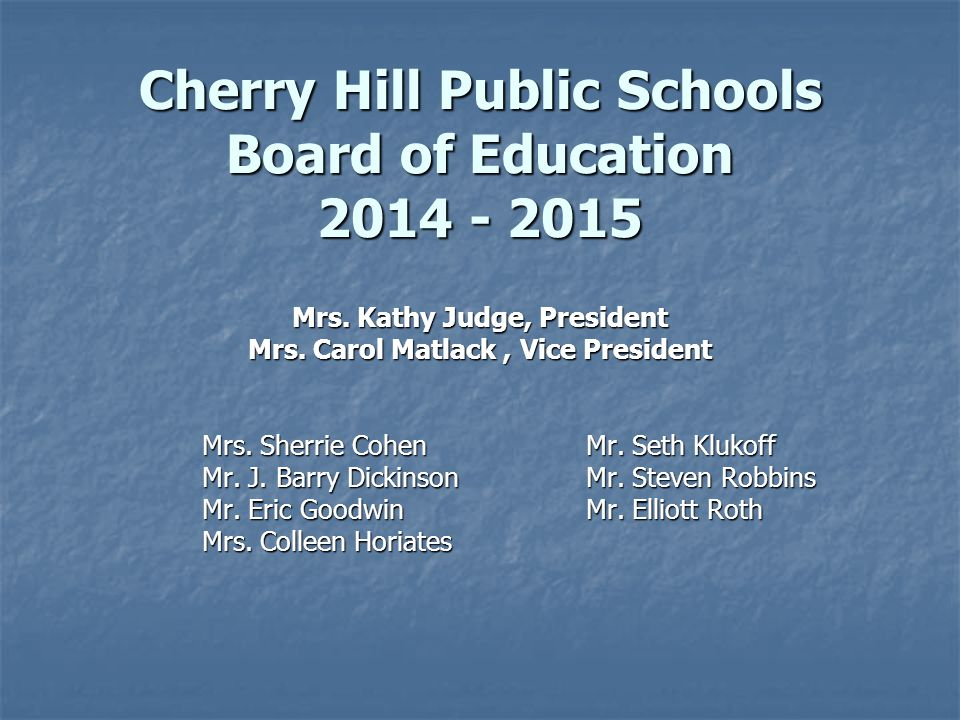 Cherry Hill Public Schools Board of Education 2014 - 2015 Mrs.