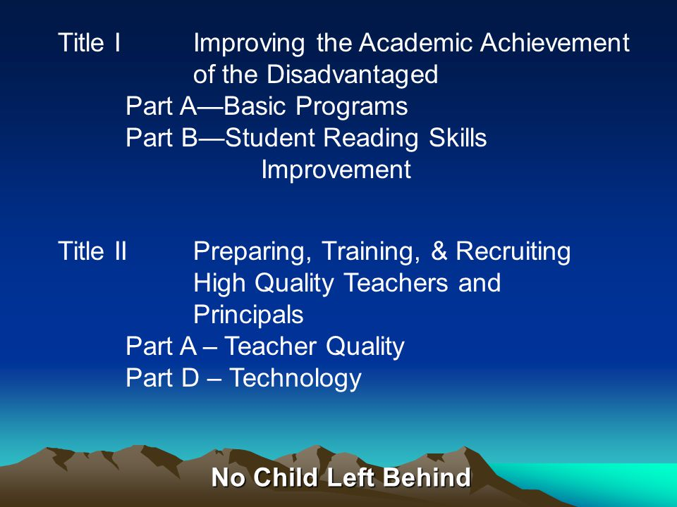 No Child Left Behind FUNDING COMPONENTS: The High Points