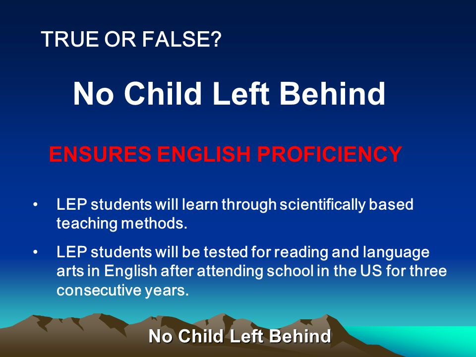 No Child Left Behind STRENGTHENS TEACHER QUALITY TRUE OR FALSE? No Child Left Behind Subject matter competency Preliminary credential or be enrolled i