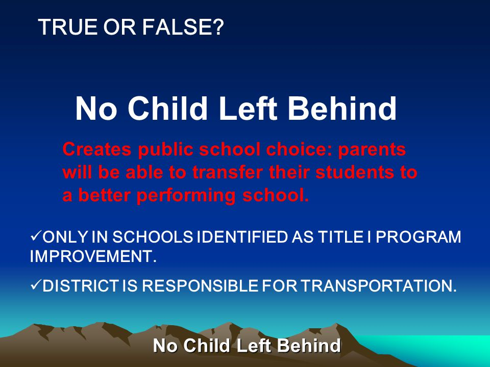 No Child Left Behind ONLY IN SCHOOLS IDENTIFIED AS TITLE I PROGRAM IMPROVEMENT.