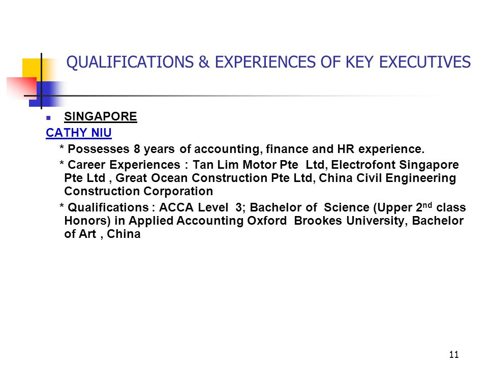 11 SINGAPORE CATHY NIU * Possesses 8 years of accounting, finance and HR experience.