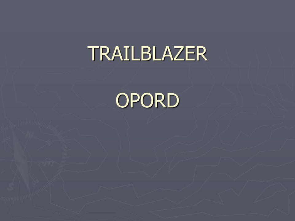 TRAILBLAZER OPORD