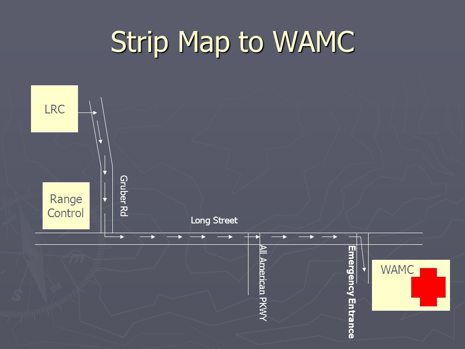 Strip Map to WAMC Range Control WAMC All American PKWY Gruber Rd LRC Long Street Emergency Entrance