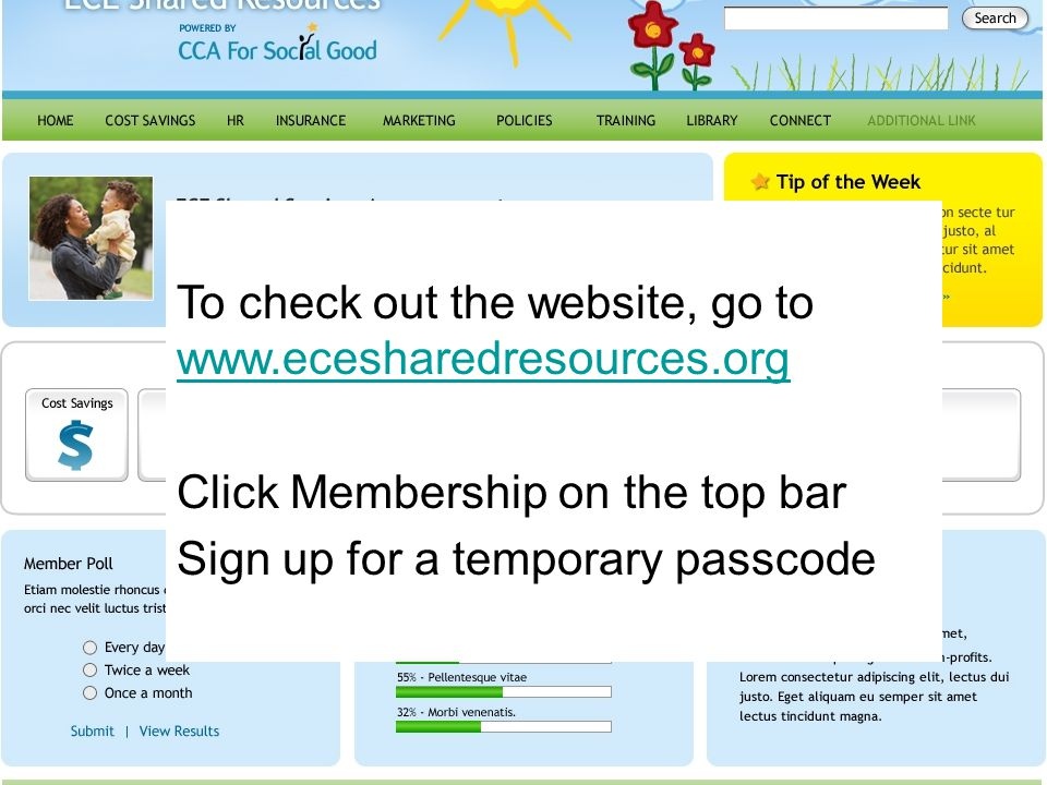To check out the website, go to www.ecesharedresources.org www.ecesharedresources.org Click Membership on the top bar Sign up for a temporary passcode