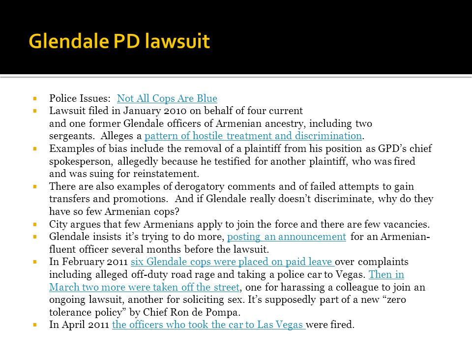  Police Issues: Not All Cops Are BlueNot All Cops Are Blue  Lawsuit filed in January 2010 on behalf of four current and one former Glendale officers of Armenian ancestry, including two sergeants.