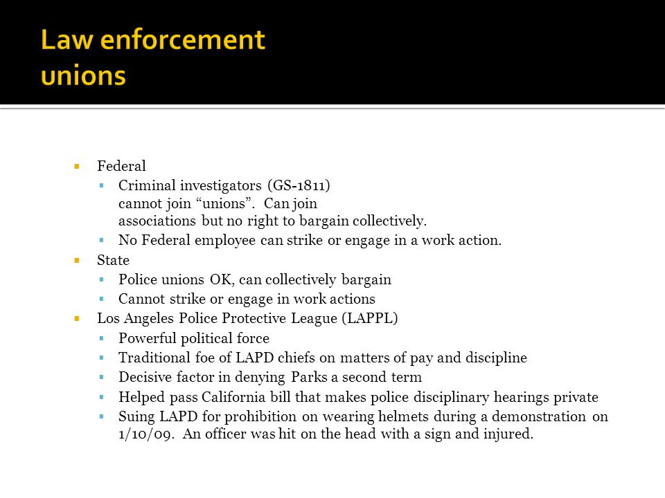  Federal  Criminal investigators (GS-1811) cannot join unions .