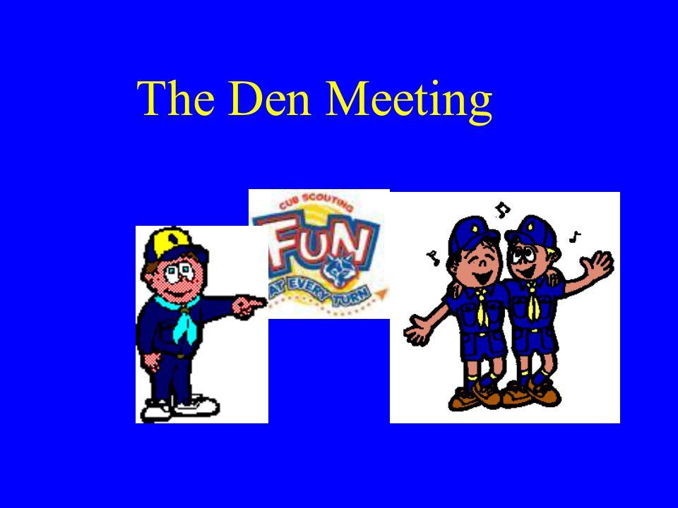 The Den Meeting