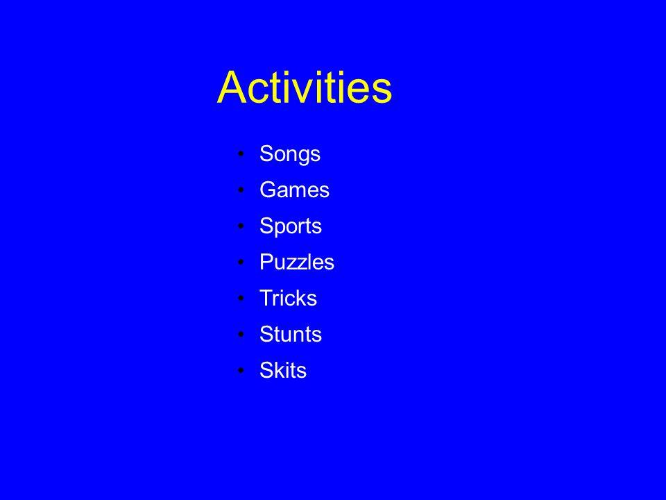 Activities Songs Games Sports Puzzles Tricks Stunts Skits