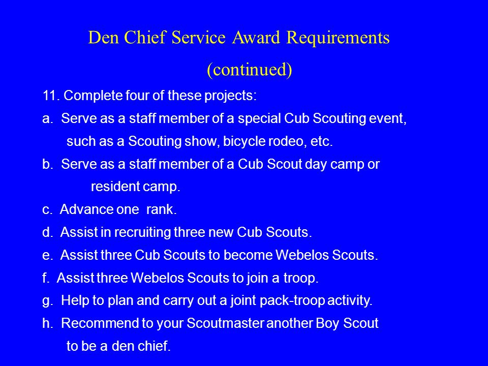 Den Chief Service Award Requirements (continued) 11.