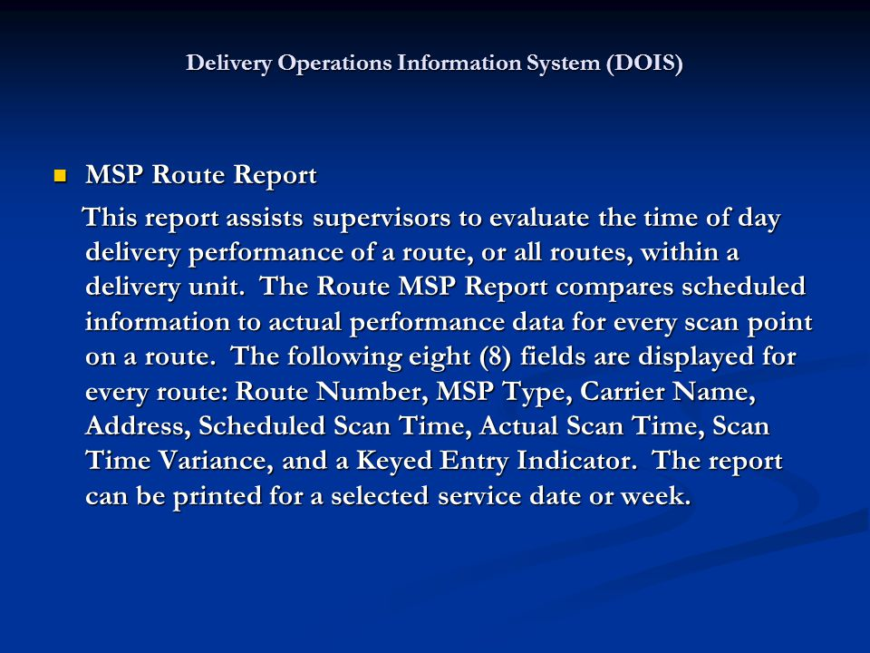 MSP Route Report MSP Route Report This report assists supervisors to evaluate the time of day delivery performance of a route, or all routes, within a