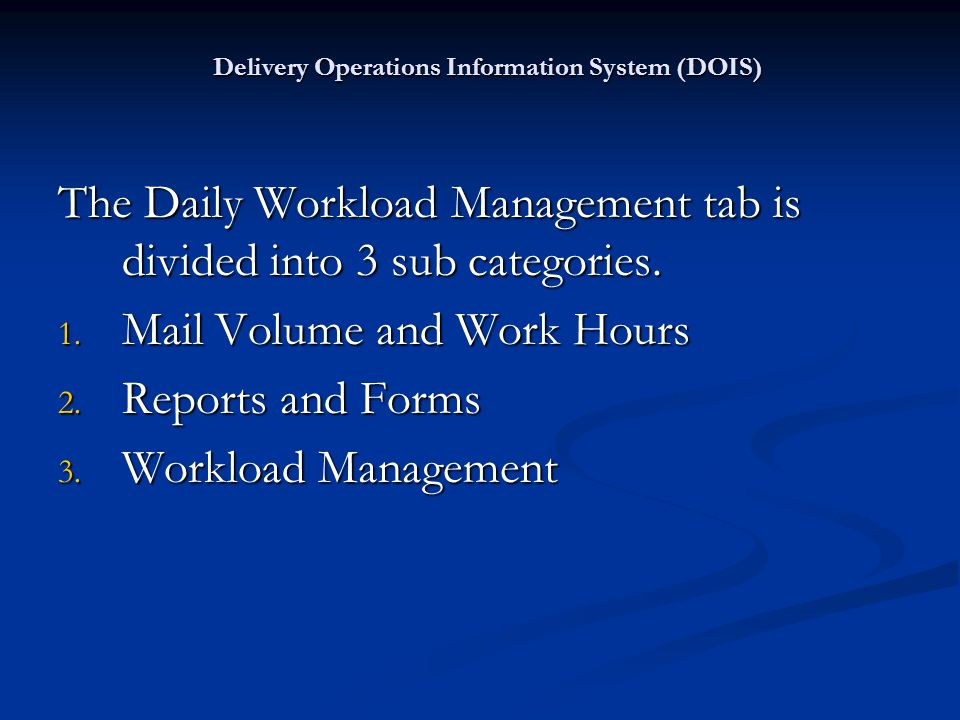 The Daily Workload Management tab is divided into 3 sub categories. 1. Mail Volume and Work Hours 2. Reports and Forms 3. Workload Management