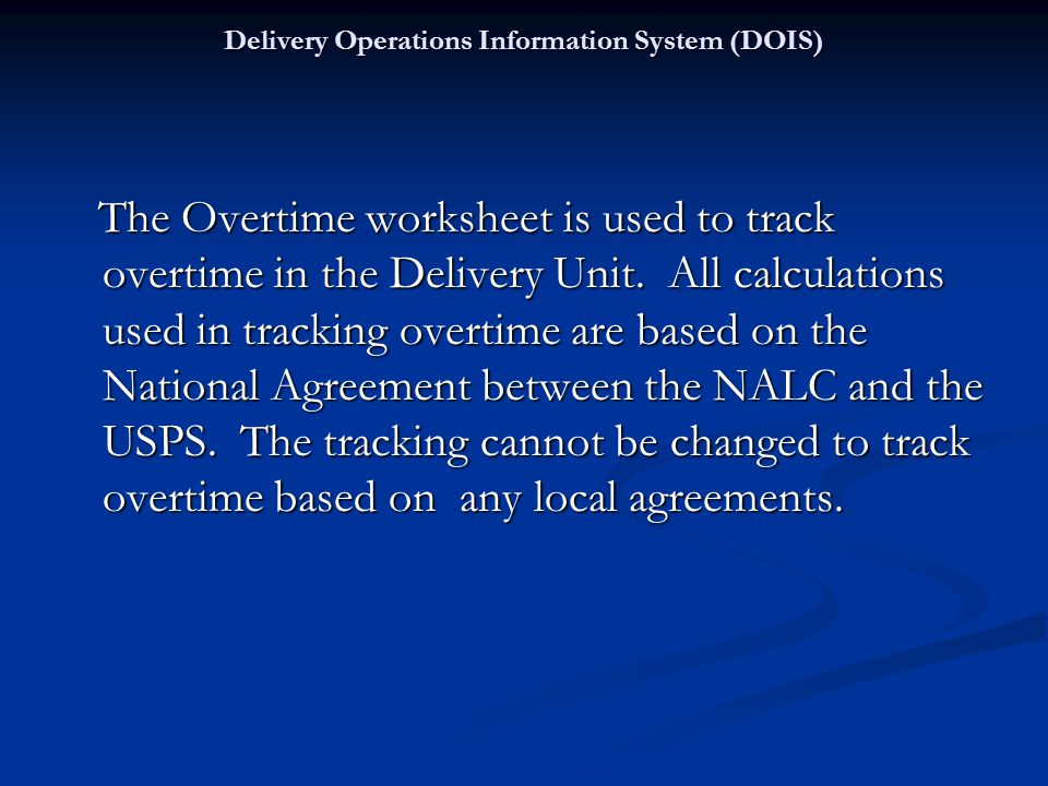 The Overtime worksheet is used to track overtime in the Delivery Unit. All calculations used in tracking overtime are based on the National Agreement