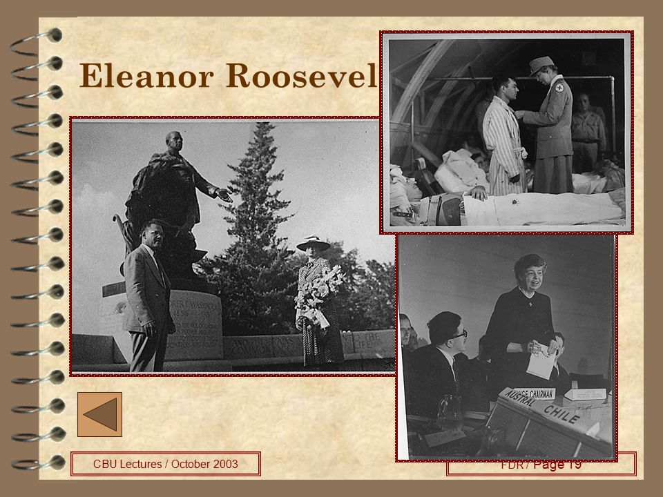 CBU Lectures / October 2003 FDR / Page 19 Eleanor Roosevelt