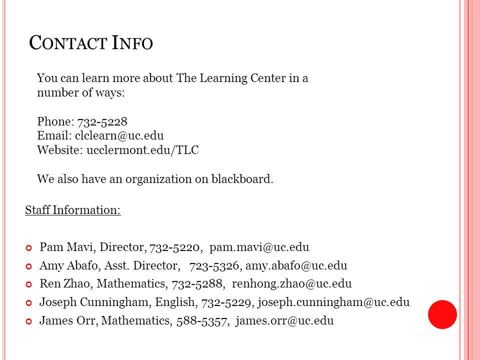 C ONTACT I NFO Staff Information: Pam Mavi, Director, 732-5220, pam.mavi@uc.edu Amy Abafo, Asst.
