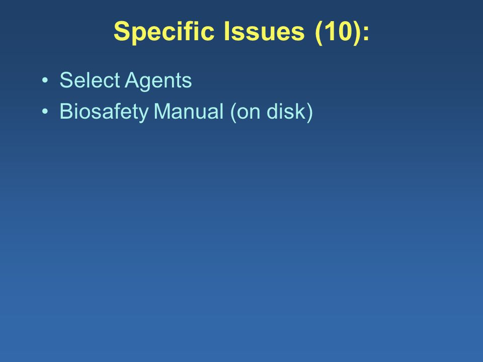 Specific Issues (10): Select Agents Biosafety Manual (on disk)