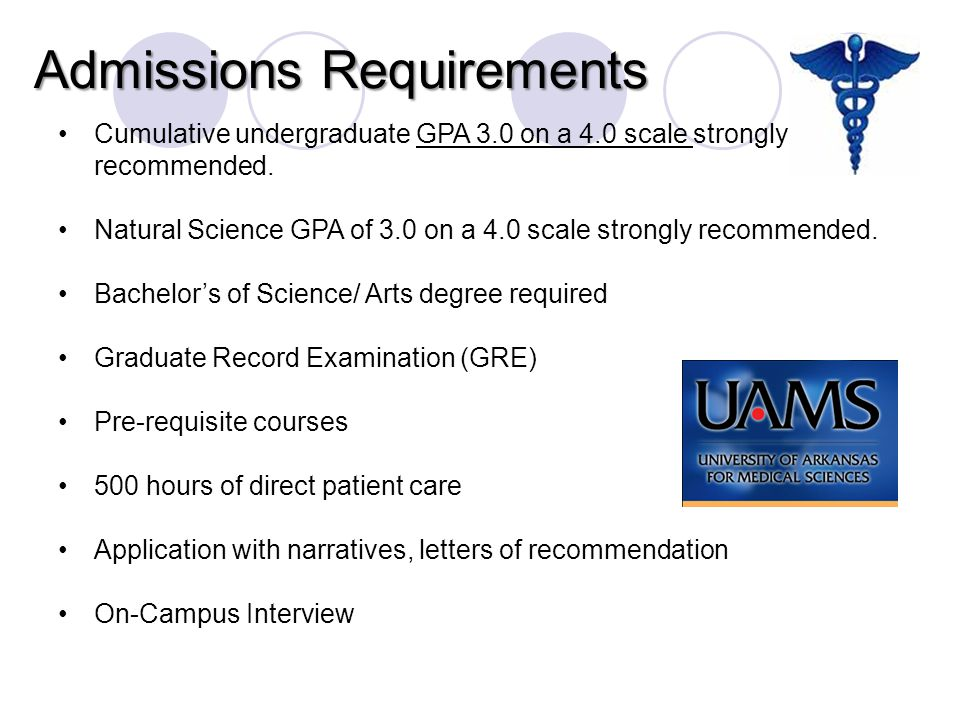 Admissions Requirements Cumulative undergraduate GPA 3.0 on a 4.0 scale strongly recommended. Natural Science GPA of 3.0 on a 4.0 scale strongly recom
