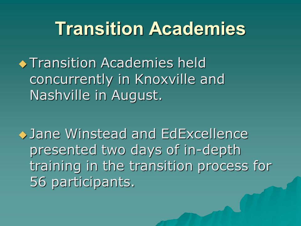 Transition Academies  Transition Academies held concurrently in Knoxville and Nashville in August.