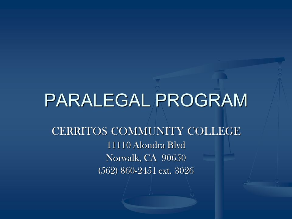 PARALEGAL PROGRAM CERRITOS COMMUNITY COLLEGE 11110 Alondra Blvd Norwalk, CA 90650 (562) 860-2451 ext.