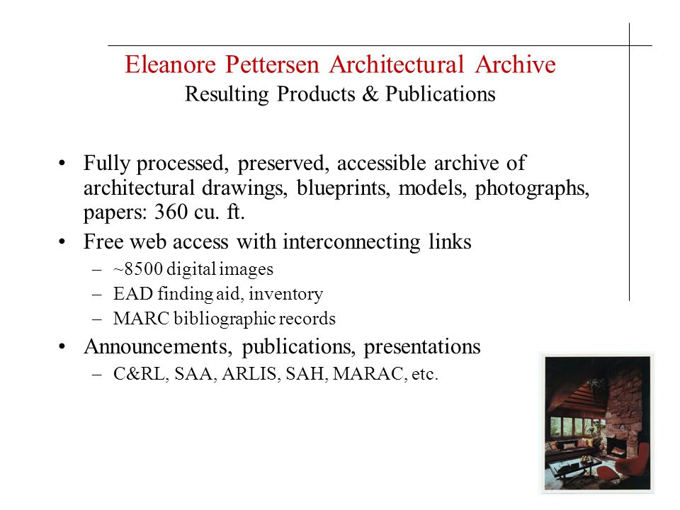 Eleanore Pettersen Architectural Archive Resulting Products & Publications Fully processed, preserved, accessible archive of architectural drawings, b